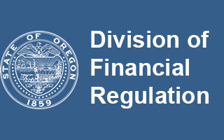 State of Oregon - Division of Financial Regulation