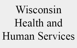 State of Wisconsin - Health and Human Services